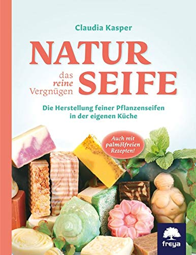 Naturseife, das reine Vergnügen: Die Herstellung feiner Pflanzenseifen in der eigenen Küche