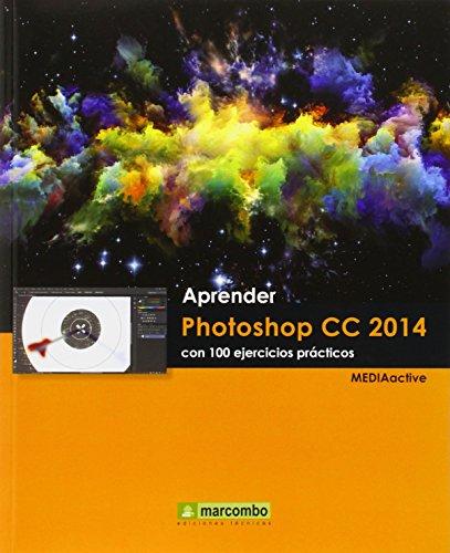 Aprender Photoshop CC 2014 con 100 ejercicios prácticos (APRENDER...CON 100 EJERCICIOS PRÁCTICOS)