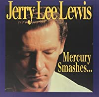 Mercury Smashes...And Rockin' Sessions by Jerry Lee Lewis (2000-05-03)