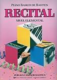 BASTIEN - Recital Nivel Elemental para Piano (WP210E)
