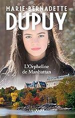 L'orpheline de Manhattan de Marie-Bernadette Dupuy