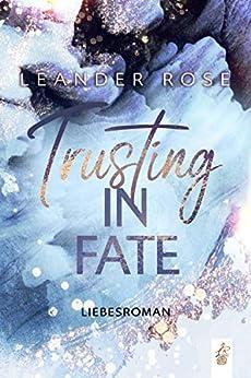 Trusting in Fate: Liebesroman (Los Angeles - Lovestorys 3) (German Edition) par [Leander Rose]
