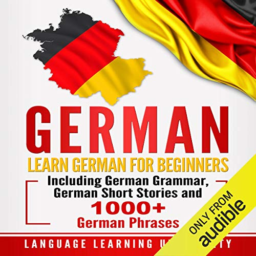 German: Learn German for Beginners Including German Grammar, German Short Stories and 1000+ German Phrases Titelbild