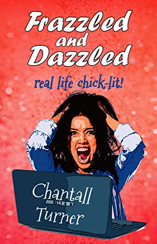 Frazzled and Dazzled: Real life chick lit