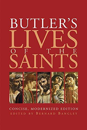 Butler's Lives of the Saints - Kindle edition by Bangley, Bernard, Butler,  Fr. Alban, Bangley, Bernard. Religion & Spirituality Kindle eBooks @  Amazon.com.