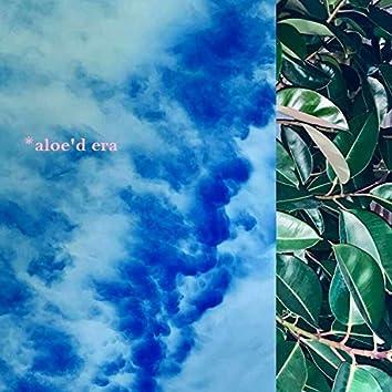 Aloe'd Era