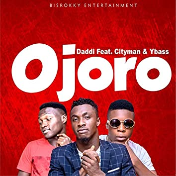Ojoro (feat. Cityman & Ybass)