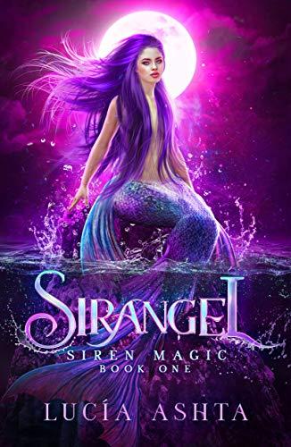 Siren Magic: Magical Creatures Academy World (Sirangel Book 1)
