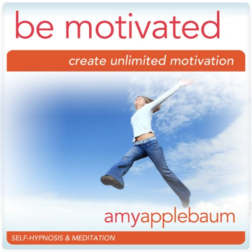 Be Motivated (Self-Hypnosis & Meditation) cover art