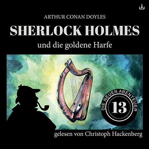 Sherlock Holmes und die goldene Harfe     Die neuen Abenteuer 13              Autor:                                                                                                                                 Arthur Conan Doyle,                                                                                        William K. Stewart                               Sprecher:                                                                                                                                 Christoph Hackenberg                      Spieldauer: 49 Min.     4 Bewertungen     Gesamt 4,3