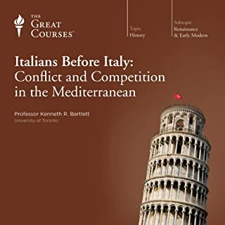 The Italians before Italy: Conflict and Competition in the Mediterranean                   By:                                                                                                                                 Kenneth R. Bartlett,                                                                                        The Great Courses                               Narrated by:                                                                                                                                 Kenneth R. Bartlett                      Length: 12 hrs and 8 mins     36 ratings     Overall 4.6