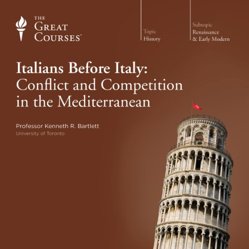 The Italians before Italy: Conflict and Competition in the Mediterranean                   By:                                                                                                                                 Kenneth R. Bartlett,                                                                                        The Great Courses                               Narrated by:                                                                                                                                 Kenneth R. Bartlett                      Length: 12 hrs and 8 mins     292 ratings     Overall 4.3