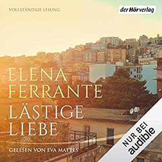 Lästige Liebe                   By:                                                                                                                                 Elena Ferrante                               Narrated by:                                                                                                                                 Eva Mattes                      Length: 5 hrs and 7 mins     Not rated yet     Overall 0.0
