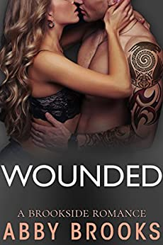 Wounded (A Brookside Romance Book 1) by [Abby Brooks]