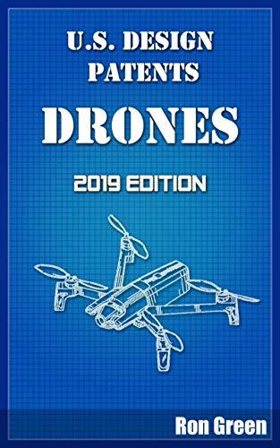U.S. Design Patents - Drones: 2019 Edition (English Edition)
