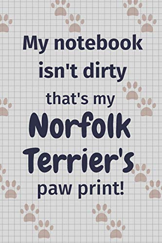 My notebook isn't dirty that's my Norfolk Terrier's paw print!: For Norfolk Terrier Dog Fans