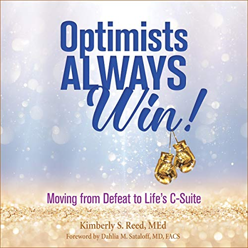 Download Optimists Always Win!: Unlocking the Power to Reach Life's C-Suite audio book