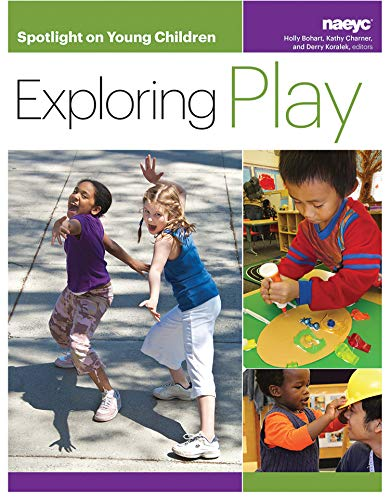 Spotlight on Young Children: Exploring Play (Spotlight on Young Children series)