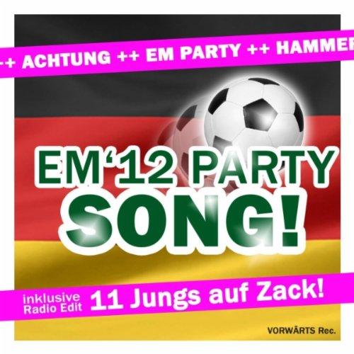 Elf Jungs Auf Zack! Das Geht Ab! (Radio Edit) (feat. Spieler 12, Deutsche Fussball Pocket Party Songs & Hits, Die Sommermärchen 2 Plan Spiel Sieg Mannschaft & Fussball Euro Em 2012..)
