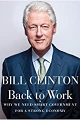 Back to Work: Why We Need Smart Government for a Strong Economy Kindle Edition