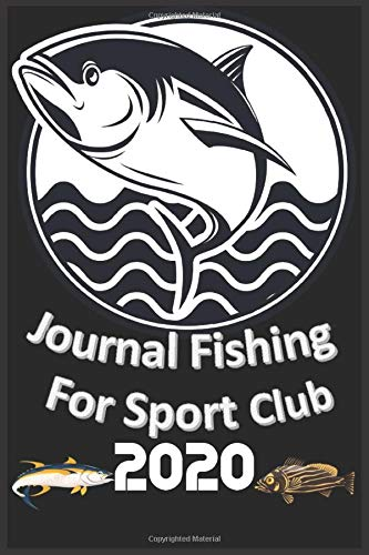 journal for sport club: Hot Spots, and Species of Fish You've Caught, Keep Track of Your Fishing Locations, Accessory For The Tackle Box, The Total Fishing Manual, 6