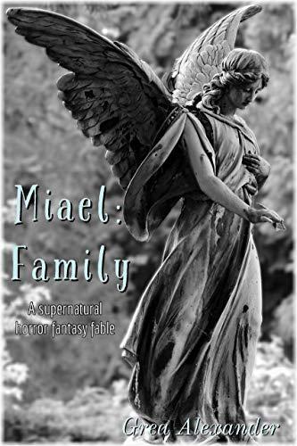 Miael: Family: A supernatural horror fantasy fable (English Edition)
