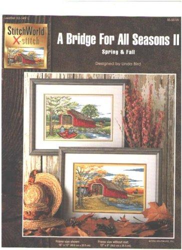 A Bridge for All Seasons II Spring & Fall (Cross Stitch) (StitchWorld X-Stitch, Leaflet 03-149 L)