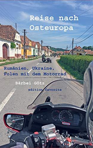 Reise nach Osteuropa: Rumänien, Ukraine, Polen mit dem Motorrad