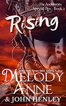 Rising (Anderson Special Ops Book 2) by [Melody Anne, John Henley]