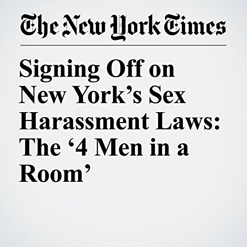 Signing Off on New York's Sex Harassment Laws: The '4 Men in a Room' copertina