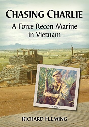 Chasing Charlie: A Force Recon Marine in Vietnam