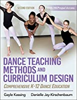 Dance Teaching Methods and Curriculum Design: Comprehensive K-12 Dance Education