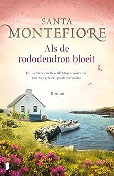 Als de rododendron bloeit: De dochters van Deverill blijven voor altijd met hun geboorteplaats verbonden van [Santa Montefiore, Erica Feberwee]