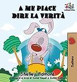 A me piace dire la verità (Italian kids books): I Love to Tell the Truth (Italian Edition) (Italian Bedtime Collection) (Hardcover)