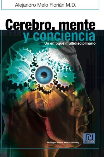 Cerebro, mente y conciencia: Un enfoque multidiciplinario (Spanish Edition)