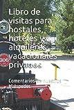 Libro de visitas para hostales, hoteles y alquileres vacacionales privados: Comentarios de nuestros huéspedes