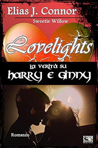 Lovelights - La verità su Harry e Ginny