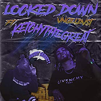 Locked Down (feat. Ketchy The Great)
