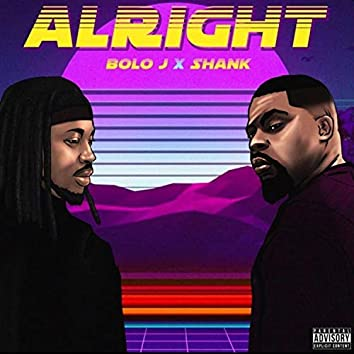 Alright (feat. Shank)