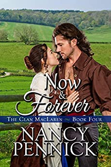 Now and Forever (The Clan Maclaren Book 4) by [Nancy Pennick]