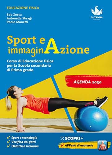 Sport e immaginazione. Corso di Educazione fisica. Per la Scuola media. Con e-book. Con espansione online