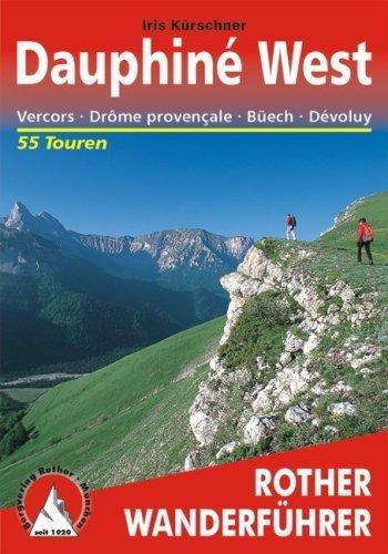 Dauphine West - Vercors. Drôme provençale. Buech. Devoluy. 55 Touren (Rother Wanderführer) von Iris Kürschner (2011) Broschiert