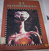 E.T., the extraterrestrial (TV and movie tie-ins) 0898131138 Book Cover