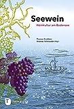 Seewein: Weinkultur am Bodensee