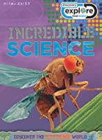 Explore Your World Incredible Science (Discovery Explore Your World)