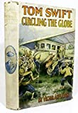 Tom Swift Circling the Globe, or, The Daring Cruise of the Air Monarch (Tom Swift #30)