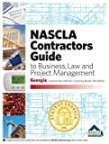 GEORGIA-NASCLA CONTRACTORS GUIDE TO BUSINESS, LAW AND PROJECT MANAGEMENT, GA CONSTRUCTION INDUSTRY LICENSING BOARD 4TH EDITION