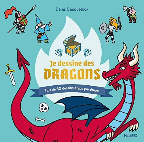 Je dessine des dragons: Plus de 60 dessins étape par étape