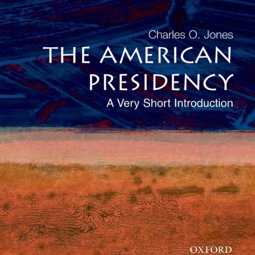 The American Presidency: A Very Short Introduction audiobook cover art