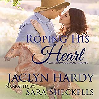 Roping His Heart     Destined for Love: Mansions              By:                                                                                                                                 Jaclyn Hardy                               Narrated by:                                                                                                                                 Sara K. Sheckells                      Length: 3 hrs and 24 mins     16 ratings     Overall 4.7
